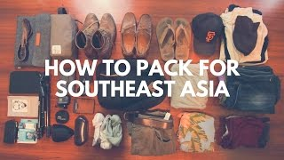 HOW TO PACK FOR A SOUTHEAST ASIA BACKPACKING ADVENTURE