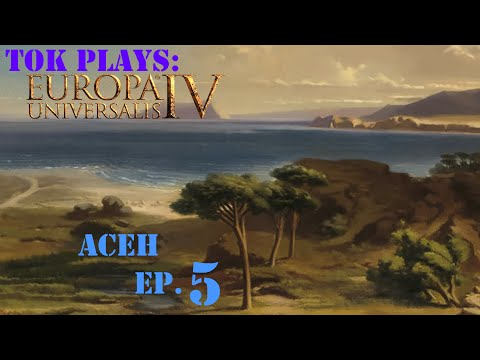 Tok plays EU4 - Aceh ep. 5 - Ideas and Technology