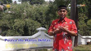 Puasa itu Harus Ikhlas - Dr.Tjatur Prijambodo,M.Kes - Cahaya Hikmah