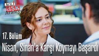 Gambar cover Nisan, Sinan'a karşı koymayı başardı! - Acil Aşk Aranıyor 17. Bölüm
