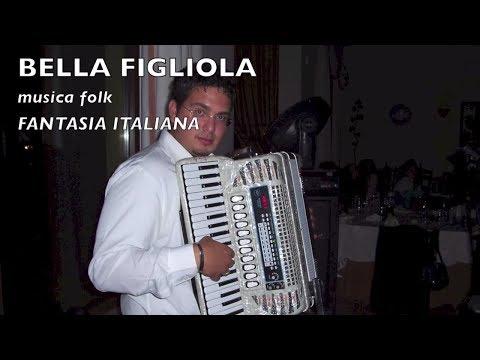 BELLA FIGLIOLA musica folk tradizionale italiana