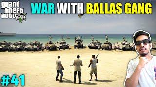 BIGGEST GANG WAR WITH BALLAS GANG | GTA V GAMEPLAY #41