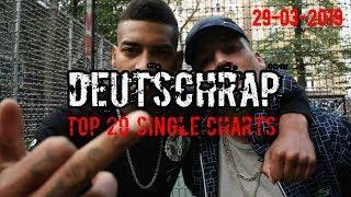 TOP 20 DEUTSCHRAP CHARTS ♫ 29. MÄRZ 2019