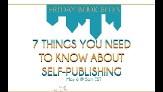 7 Things You Need To Know About Self-Publishing