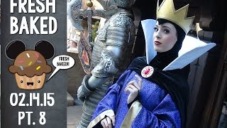 We found the Evil Queen...and it was so Fresh Baked! | 02-14-2015 Pt. 8