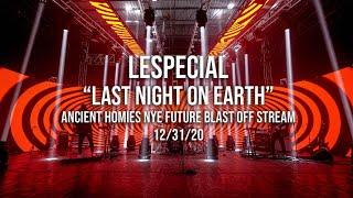 """""""Last Night On Earth"""" NYE Future Blast Off Stream - 12/31/20"""