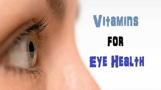 10 Vitamins for Eye Health | 10 Superfoods For Eyes