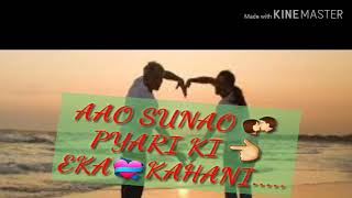 Aao sunao pyar ki ek kahani whatsapp status video