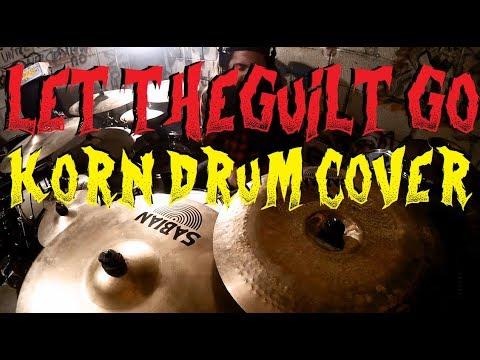 KoRn - Let The Guilt Go - Drum Cover