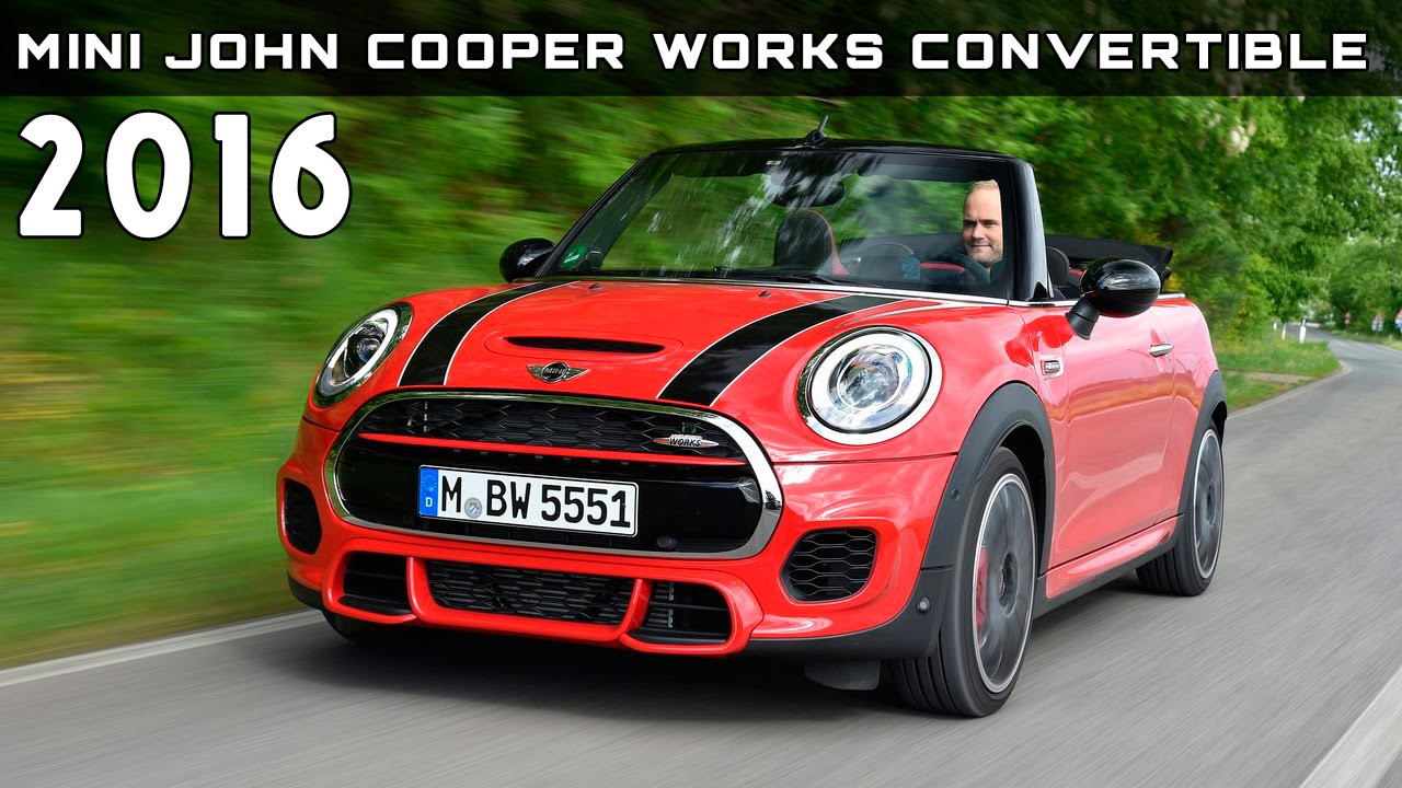 2016 mini john cooper works convertible review rendered price specs release date youtube. Black Bedroom Furniture Sets. Home Design Ideas