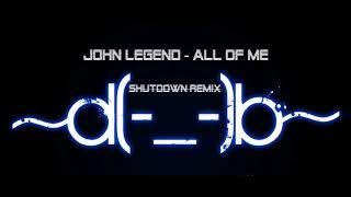 Скачать John Legend All Of Me Shutdown Remix