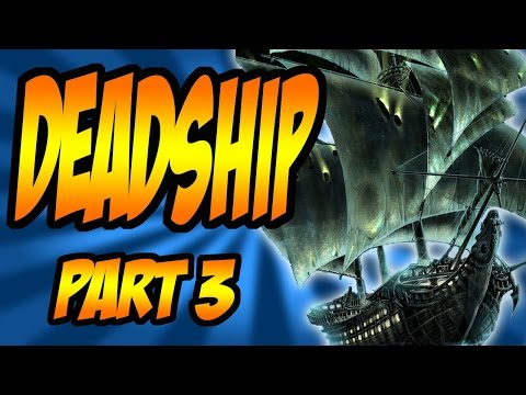 """DEADSHIP"" Pt3 Unleashing The Captain's Curse!! (World At War) Dead Ship"