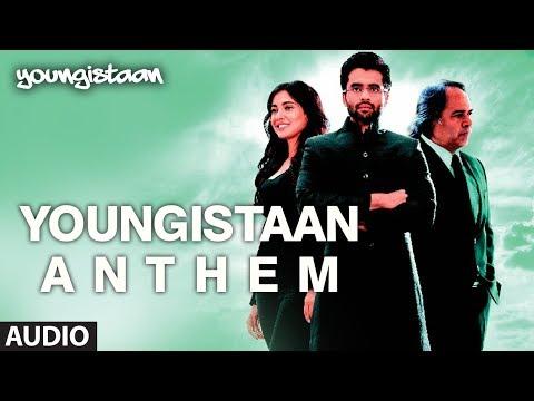 Youngistaan Anthem Full Song (Audio) | Jackky Bhagnani, Neha Sharma