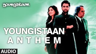 Youngistaan Anthem Full Song (Audio) | Jackky Bhagnani, Neha Sharma