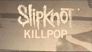 Slipknot Killpop Mp3