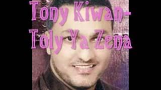 Tony Kiwan- Toly Ya Zena