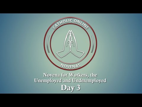 Day 3 - Novena for Workers, the Unemployed and Underemployed HD