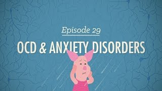 OCD and Anxiety Disorders: Crash Course Psychology #29