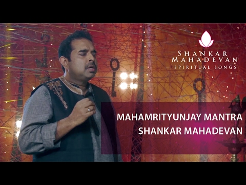 Mahamrityunjay Mantra I Shankar Mahadevan