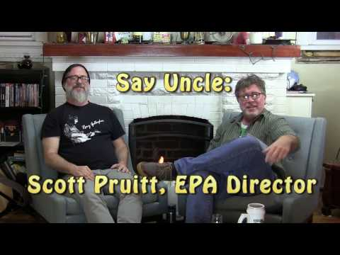 Say Uncle, Scott Pruitt!
