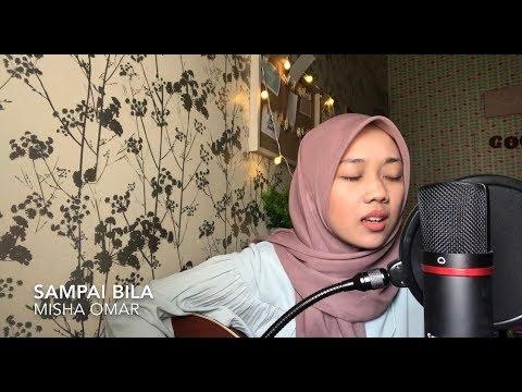 Sampai bila - misha omar (cover)  [OST Jangan Benci Cintaku]