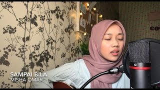 Sampai bila - misha omar (cover)  [OST Jangan Benci Cintaku] Mp3