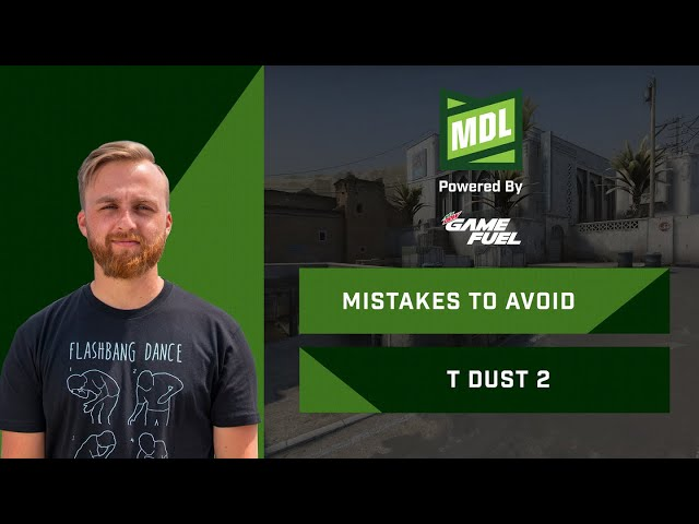 MISTAKES TO AVOID ON T DUST2 (MDL Pro Tip Series)