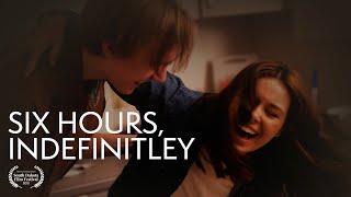 Six Hours, Indefinitely (2021)