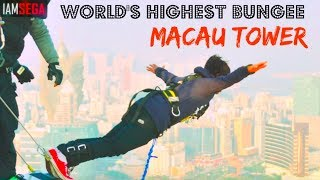 Bungee Jumping at Macau Tower| Scariest Thing I Did |Sega
