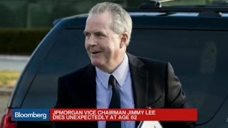 JPMorgan's Jimmy Lee Dies Unexpectedly This Morning