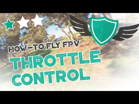 "How-to Fly FPV Quadcopters / Drone - ""THROTTLE CONTROL AND HEIGHT MANAGEMENT"""