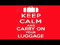 Keep Calm and Carry On your luggage