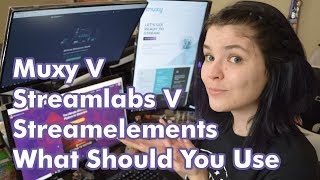 Muxy / StreamLabs / StreamElements - Which Should You Use? - Streaming Guide #3 thumbnail
