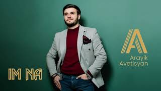 Скачать Arayik Avetisyan IM NA