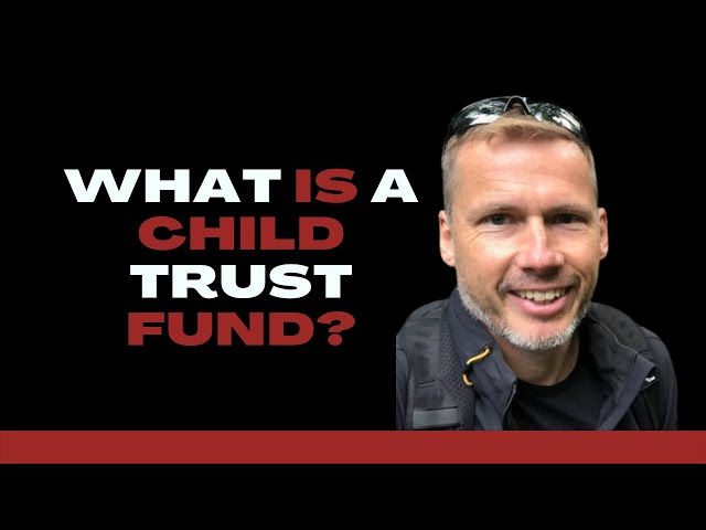Video: What Is A Child Trust Fund?