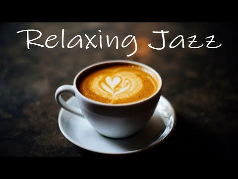 Relaxing Jazz Music: Smooth Coffee Jazz for Work, Study, Relax