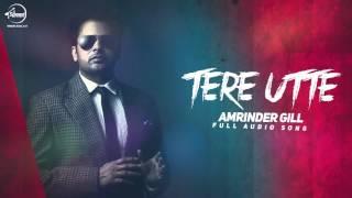 Tere Utte ( Full Audio Song) | Amrinder Gill  | Punjabi Song | Speed Records