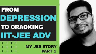 My JEE Story Part-1! How I overcame Depression and Cracked IIT JEE Advanced | Kota Factory Story