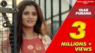 YAAR PURANA ( Full Song ) | Tarun Singla, Anjali Raghav | New Haryanvi Songs Haryanavi 2019 | RMF