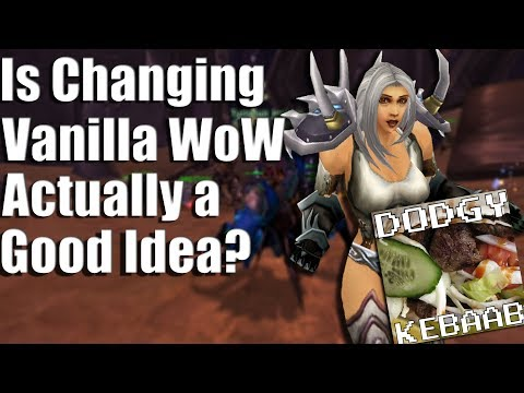 Would changing Vanilla Warcraft be for the better?