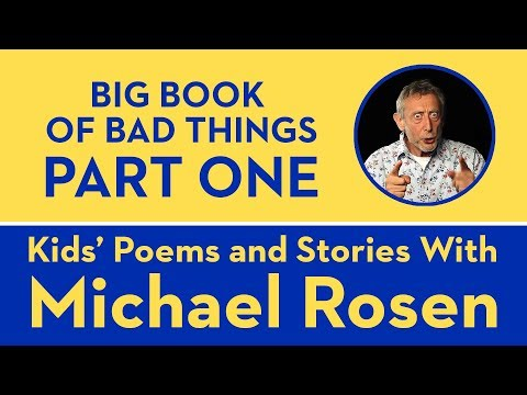 Big Book of Bad Things - Part 1 - Kids' Poems and Stories With Michael Rosen