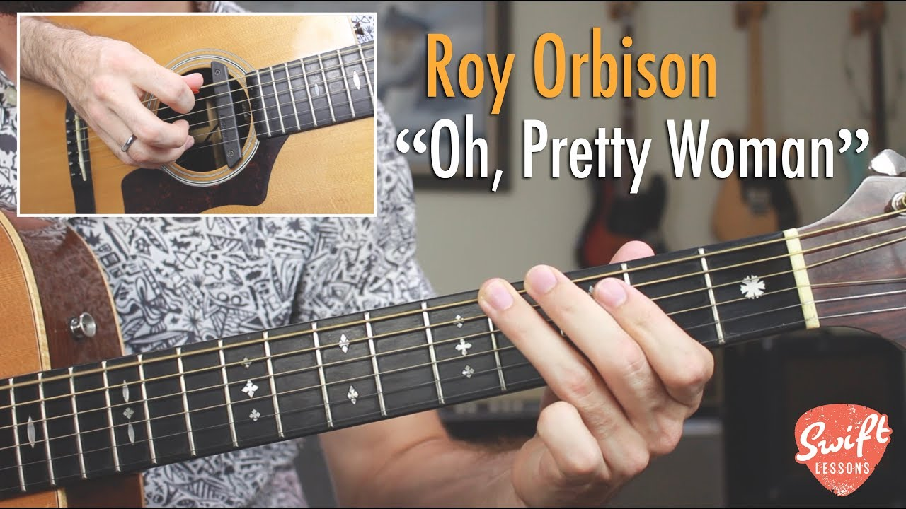 "How to Play ""Oh, Pretty Woman"" By Roy Orbison - Guitar ..."
