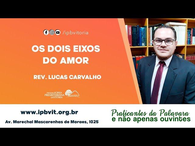Rev. Lucas Carvalho - Marcos 12.28-34