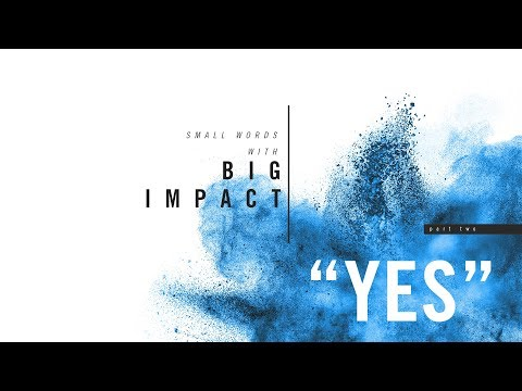 Small Words with Big Impact, Part 2 - YES