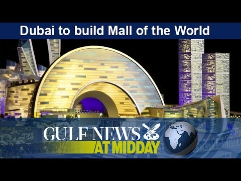 Dubai to build Mall of the World - GN Midday