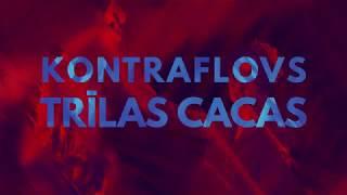 KONTRAFLOVS X EDAVĀRDI - TRĪLAS CACAS (AUDIO)