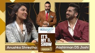 Anushka Shrestha & Aashirman Joshi | It's My Show with Suraj Singh Thakuri S03 E02 |30 November 2019