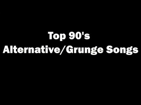 Top 90's Alternative Grunge and Rock Songs