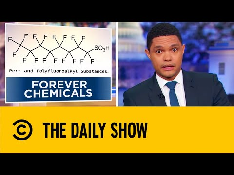 Should 'Forever Chemicals' Be Banned? | The Daily Show With Trevor Noah