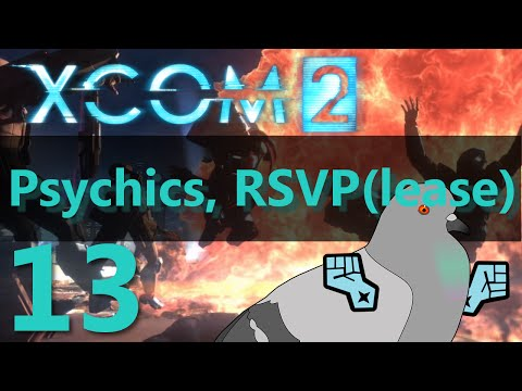 XCOM 2 Let's Play - Psychics, RSVP(lease) Episode 13 - Stand near the pigeon